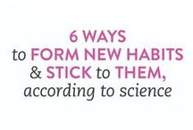 Habits / How to build and maintain great habis