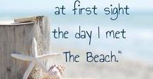 Down by the Sea / It was love at first sight the day I met The Beach.
