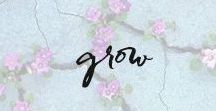 grow. / Pretty petals, beautiful blossoms, and our favorite flowers that inspire our handcrafted designs.
