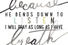 Praying / Tools to get my prayer life where it should be and bring me closer to my Heavenly Father.