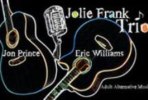 Jolie Frank Trio / Jolie Frank Trio is an Americana adult alternative folk-rock cover band featuring Jolie on vocals, Jon Prince on guitar & Eric Williams on bass. This is a place to share places and people we meet along the way. / by Jolie Frank
