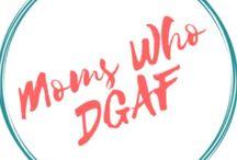 Moms Who DGAF Blog