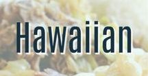 Hawaiian Recipes / A collection of our favorite tasty Hawaiian recipes that will make you feel like you are at a Luau on a beautiful tropical island.