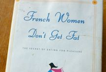 """F R E N C H  W O M E N  D O N ' T  G E T  F A T  R E C I P E S / Recipes, Tops, and Tricks from the famous book """"French Women Don't Get Fat"""""""