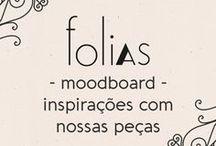 Moodboard - Inspirações com Folias / Ideias e imaginações de como usar as nossas peças.  Criadas no Polyvore, com itens de todos os lugares, de moda e de decoração.