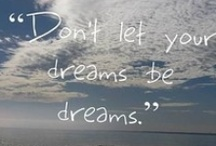 Dreams Come True / by Shauna Biggs