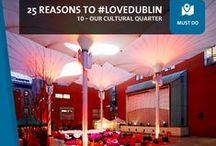 25 Reasons to #LoveDublin / Over the next few months we will be sharing with you a collection of things that we think make Dublin special. Do you think we missed anything? If so then hashtag us Facebook, Twitter or Instagram with #LoveDublin.
