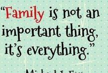 Family / Family is what is most important.