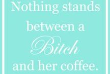 Bitchisms to Live By / by The Bitches Who Brunch