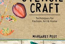 Stencil Craft / Stencil Craft: Techniques for Fashion, Art and Home, available to preorder at most booksellers! http://www.margaretpeot.com/