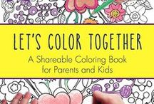 Coloring / Coloring is good for stress relief, meditation, for gathering with friends, children, elders, for fun! Let's Color Together!