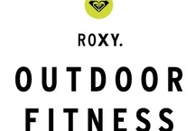 Roxy Outdoor Fitness / by Sierra Blair-Coyle