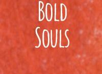Bold Souls / Inspiring people. People doing or thinking or making wonderful unique things. People persisting. People learning. People helping. #boldsouls #humanity