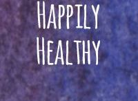 Happily Healthy / Happily, health and happiness go hand in hand!