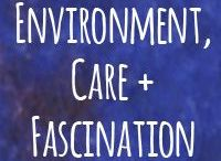 Environment Care and Fascination / We are a part of the beautiful environment, dependent on clean air, food and water for life.