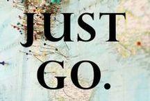 Travel Tips & Resources / just go. / by ZuZu