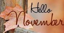 Hello November / Ahhh, autumn is such a gloriously colorful time of the year. Here are a few of my favorite things for which I am or would be thankful.