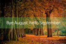 Hello September / September is a glorious way of summer saying goodbye.