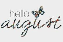 Hello August / August, things one might find of interest in the month of August. Gems and flowers, too.