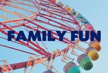 Family Fun / Creative ideas for memories that will last a lifetime.