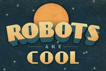 robots are so cool... / by Amy Stallard