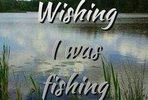 Wishing I was Fishing! / by Holly Perry