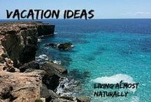 Vacation Ideas / Great ideas for vacations and trips
