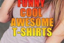 Cool and Funny Tshirts / A collection of funny, witty, sarcastic and just plain cool Tshirts I have found.