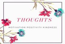 Thoughts & Quotes / Motivation Positivity Kindness / by Cat @ Yellow Days Blog