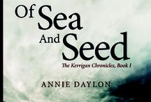 Of Sea and Seed / Of Sea and Seed is Book 1 of The Kerrigan Chronicles  A ghostly family matriarch chronicles the lives of three generations of the Kerrigan family as they struggle to survive devastating tsunami, toxic secrets, and shocking betrayal in 1920s Newfoundland.