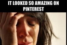 Pinterest Fail Prediction Board / For when you see a pinned recipe, a craft, a design. Something that you KNOW will never look like that if a regular person tries it...but they will anyway