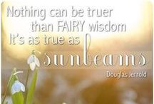 Quotes, Words, and Poems about Fairies / by Fairy Gardening