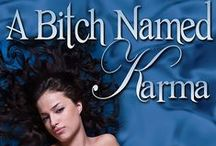 A Bitch Named Karma (Karma Series) / by Stephanie Haefner- Author