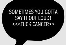 Fuck Cancer / by Stefy Madrigal