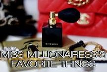 MISS MILLIONAIRESS'S FAVORITE THINGS™ / HERE ARE A FEW OF MY FAVORITE THINGS. FROM PRODUCTS, FASHION, ACCESSORIES, COSMETICS, PERFUME, & ANYTHING IN-BETWEEN.  APPROVED, TESTED, AND CONFIRMED BY ME.