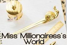 MISS MILLIONAIRESS'S WORLD / WELCOME TO THE WORLD OF MISS MILLIONAIRESS!