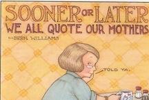Quotes / by Ralene Gerrard Bills