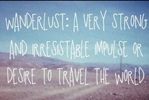 Wanderlust ♥  / Oh, the places you'll go!  / by Stacey Sunny