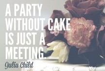 Baking & Cooking Quotes We Live By / Quotes about pastry, cake, food, french eats, dining, baking, cooking, and chef life.