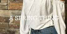 A SPRING THING / OUR FAVE LOOKS/PIECES FOR SPRING