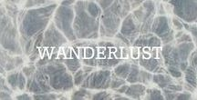 WANDERLUST / LETS GET LOST IN THE MOST BEAUTIFUL PLACES