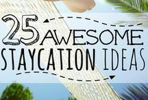 Staycation Ideas / Ideas for vacation at home and simple day trips