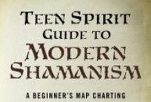 "Soul Intent Arts | Book - Teen Spirit by S. Kelley Harrell / ""Teen Spirit Guide to Modern Shamanism - A Beginner's Map Charting an Ancient Path,"" by S. Kelley Harrell, from Soul Rocks Books."