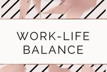 Work-Life Balance / Tips of how you can balance your professional and personal life without stressing out.