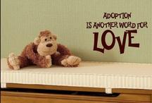 Adoption / Our family will grow via adoption. Specifically, foster-adoption. / by Becca Fletcher