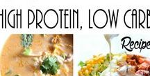 Food: Low Carb, High Protein / All these recipes are high in protein, low in carbs, fat, and sugar