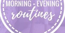 Morning + Evening Routines / Change your life through the power of daily routines. Examples of morning routines and evening routines to follow for increased productivity and intentional living.