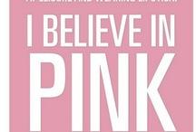"""I believe in pink."""