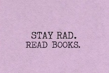 stay rad. read books. / by Alicia Fore