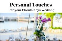 Personal Touches for your Florida Keys Wedding / When it comes to planning a Florida Keys wedding, the personal touches can make all the difference.